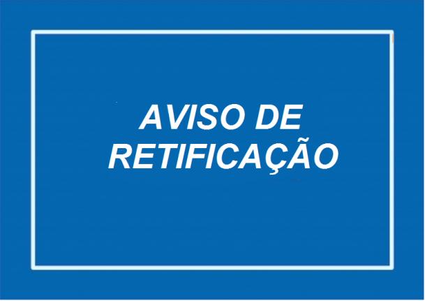 AVISO  DE RETIFICAÇÃO DE EDITAL - CO 001-2018