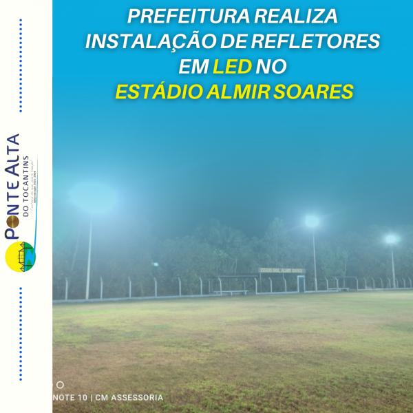 Prefeitura realiza instalação de refletores em led no Estádio Almir Soares