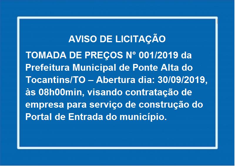 AVISO DE LICITAÇÃO TOMADA DE PREÇOS N° 001/2019 - CONSTRUÇÃO DO PORTAL DE ENTRADA DESTE MUNICÍPIO.