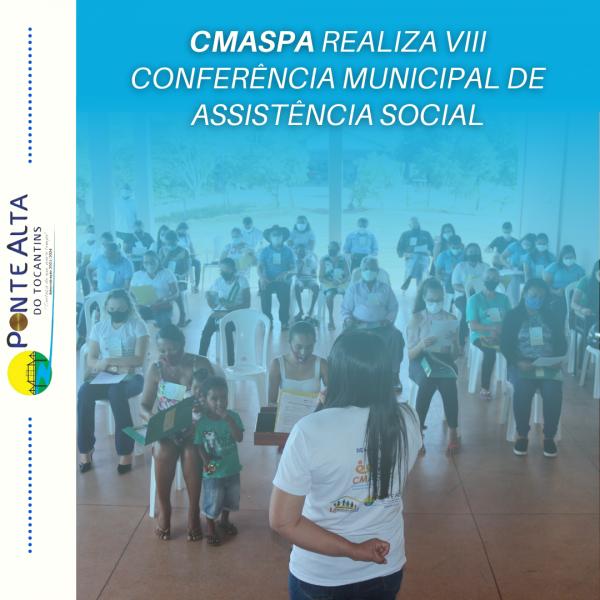CMASPArealiza VIII Conferência Municipal de Assistência Social