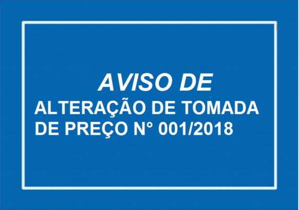 AVISO DE ALTERAÇÃO  TOMADA DE PREÇO N° 001/2018