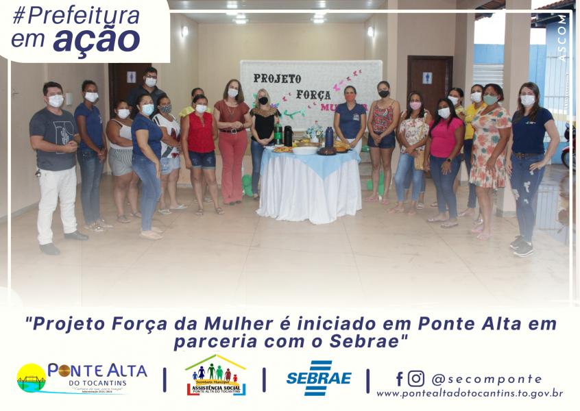 Projeto Força da Mulher é iniciado em Ponte Alta em parceria com o Sebrae