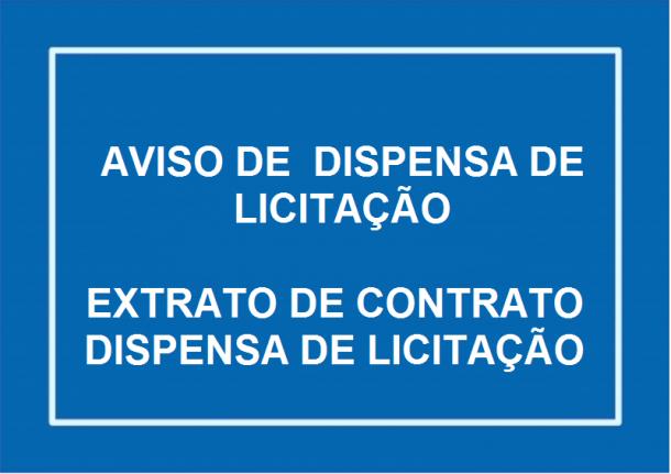 AVISO DE  DISPENSA DE LICITAÇÃO EXTRATO DE CONTRATO DISPENSA DE LICITAÇÃO