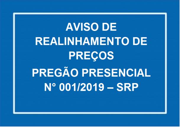 AVISO DE REALINHAMENTO DE PREÇOS  PREGÃO PRESENCIAL N° 001/2019 – SRP