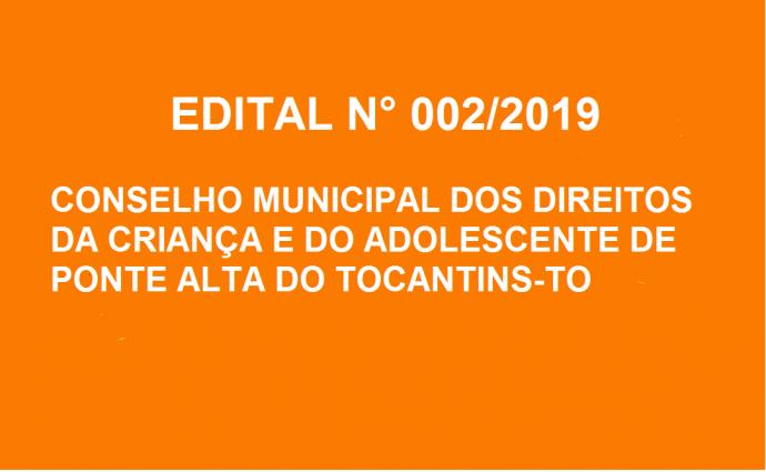 Encerrado o prazo previsto no Edital nº 001/2019, aprovado e editado pelo Conselho Municipal dos Direitos da Criança e do Adolescente de Ponte Alta do Tocantins/To, inscreveram-se para concorrerão pleito os seguintes cidadãos: EM ANEXO.